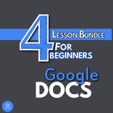 Google Docs Lesson Bundle - 4 Essential lessons for beginners