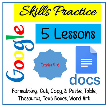 Google Docs Skills Practice Lesson for Grades 4-6 by Proven