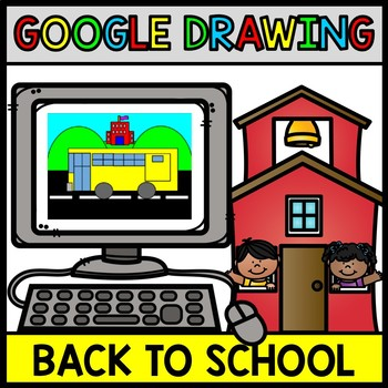 Google Drawing Back to School - Google Drive - Technology - Special Education