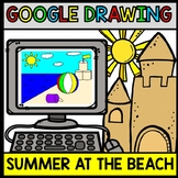 Google Drawing Beach - Summer - Google Drive - Technology - Special Education