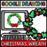 Google Drawing - Christmas Wreath - Google Drive - Google Classroom - Technology