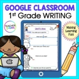 Google Classroom Activities | 1st Grade Writing  Prompts with Graphic Organizers