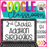 2nd Grade Addition Strategies Bundle for Google Classroom Digital Task Cards