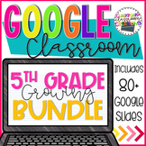 5th Grade Google Classroom Growing Math Bundle Distance Learning