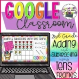 2nd Grade Adding & Subtracting using Tens Frame for Google Classroom™ 2.OA.B.2