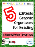 Google Drive Edition!  Graphic Organizers for Characterization!