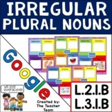 Irregular Plural Nouns Practice for Google Drive L.3.1.B and L.2.1.B