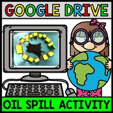 Google Drive - Oil Spill Challenge - Earth Day - Special Education - STEM