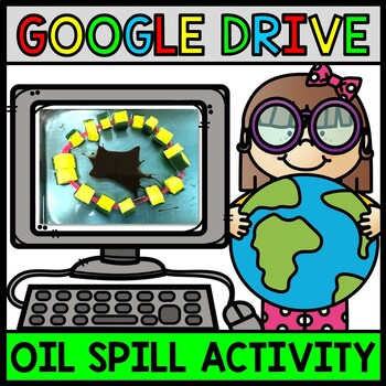 Google Drive - Oil Spill Challenge - Earth Day - Special E