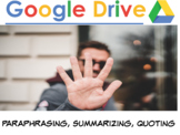 Google Drive: Paraphrasing, Summarizing, and Quoting