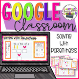 Solving with Parenthesis for Google Classroom