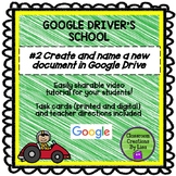 GOOGLE DRIVER'S SCHOOL #2 Creating and naming a new docume