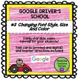 GOOGLE DRIVER'S SCHOOL #3 - Changing Font Style, Size and