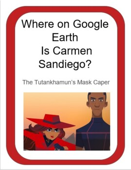Google Earth - Carmen Sandiego and the Tutankhamun's Mask Caper