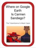 Google Earth - Carmen Sandiego and the Tutankhamun's Mask Caper