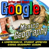Google Classroom Mexico Geography Lesson, Exploration & Map Activity with Quiz!