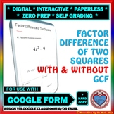 Google Form: Factor Difference of Two Squares