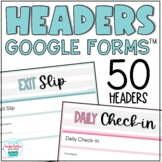 Google Form Headers Quizzes Check-ins Distance Learning