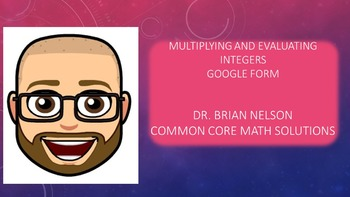 Google Form - Multiplying and Evaluating Integers