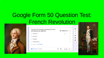 Google Form Test: 50 Questions about The French Revolution