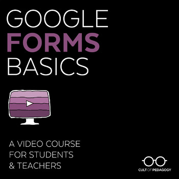 Google Forms Basics: A Video Course for Students & Teachers