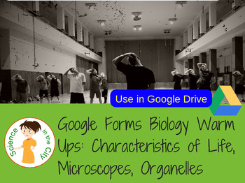 Characteristics of Life, Microscopes, Cells Google Forms Warm Up orExit Tickets