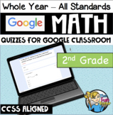 2nd Grade Math CCSS - Google Forms / Classroom - QUIZZES FOR EACH STANDARD!