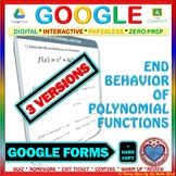 Use with Google Forms: End Behavior of Polynomial Functions (3 versions)