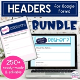 Google Forms Headers Bundle | 250+ Editable and Ready-Made