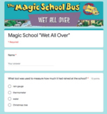 Google Forms | Magic School Bus| Wet All Over | Distance Learning