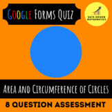 Google Forms™ Quiz - Area and Circumference of Circles - 7.G.4