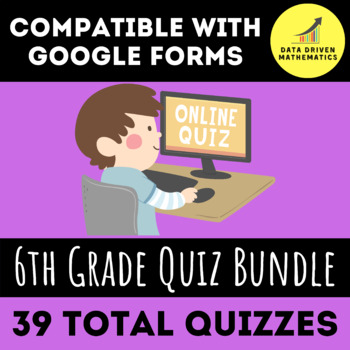 Google Forms Quiz Entire Year 6th Grade Bundle - 38 QUIZZES TOTAL