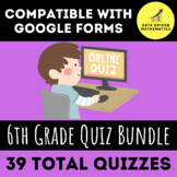 Google Forms Quiz Entire Year 6th Grade Bundle - 38 QUIZZES TOTAL