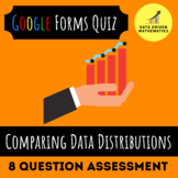 Google Forms Quiz - Comparing Data Distributions - 7.SP.3 7.SP.4