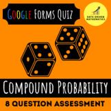 Google Forms Quiz - Compound Probability - 7.SP.8