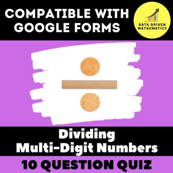 Google Forms Quiz - Divide Multi-Digit Numbers - 6.NS.2