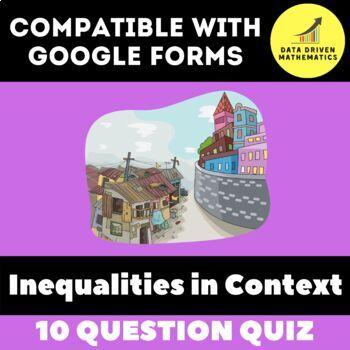 Google Forms Quiz - Inequalities in Context - 6.NS.7b