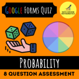 Google Forms Quiz - Probability - 7.SP.5, 7.SP.6 and 7.SP.7