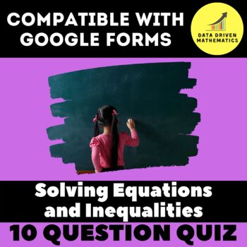 Google Forms Quiz - Solving Equations and Inequalities - 6.EE.5
