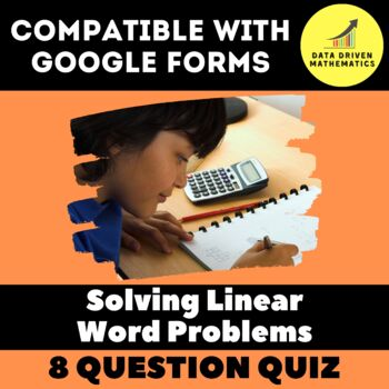 Google Forms Quiz - Solving Linear Word Problems - 7.EE.4a