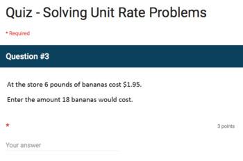 Google Forms Quiz - Solving Unit Rate Problems - 6.RP.3b