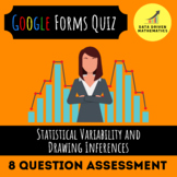 Google Forms Quiz - Statistical Variability & Drawing Inferences - 7.SP.1 7.SP.2