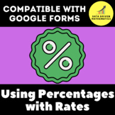 Google Forms Quiz - Using Percentages with Rates - 6.RP.3c