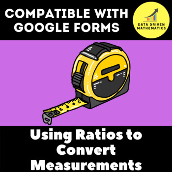 Google Forms Quiz - Using Ratios to Convert Measurements - 6.RP.3d