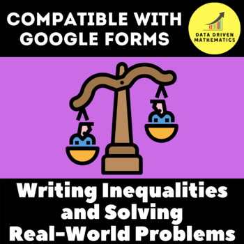 Google Forms Quiz - Writing Inequalities and Solving Real-World Problems-6.EE.8