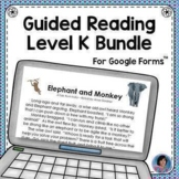 Google Forms Reading Comprehension Passages & Questions: Guided Reading Level K