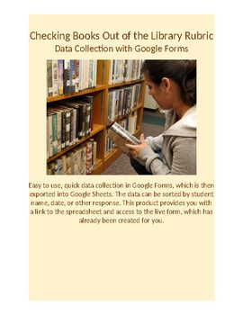 Google Forms Rubric for Data Collection: Checking Books Out