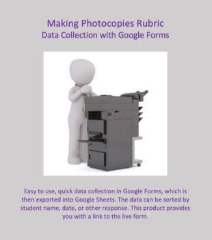 Google Forms Rubric for Data Collection: Making Photocopies