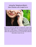 Google Forms Rubric for Data Collection: Using the Telephone