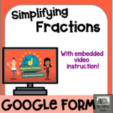 Google Forms Simplifying Fractions - Exit ticket - Video -